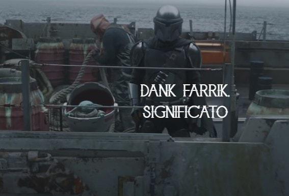 Significato di Dank Farrik espressione di The Mandalorian.